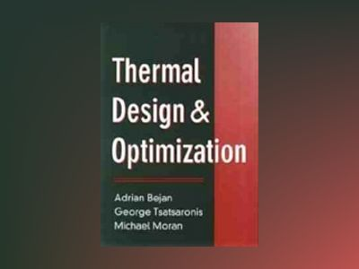 Thermal Design and Optimization av Adrian Bejan
