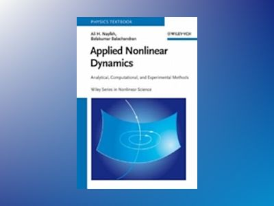 Applied Nonlinear Dynamics: Analytical, Computational, and Experimental Met av Ali H. Nayfeh