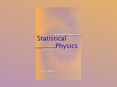 A Modern Course in Statistical Physics, 2nd Edition av L. E. Reichl