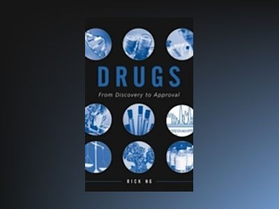 Drugs: From Discovery to Approval av Rick Ng