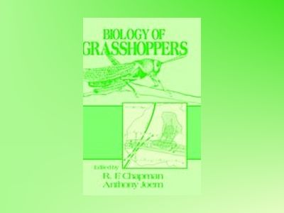 Biology of Grasshoppers av R. F. Chapman