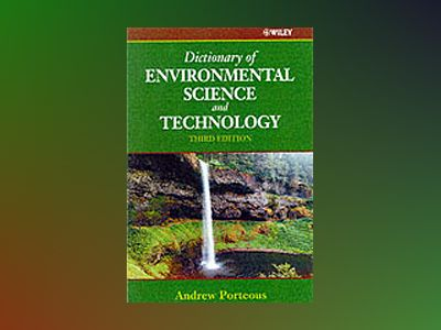 Dictionary of Environmental Science and Technology, 3rd Edition av Andrew Porteous