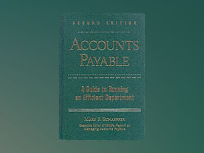 Accounts Payable: A Guide to Running an Efficient Department, 2nd Edition av Mary S. Schaeffer