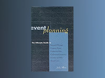 Event Planning: The Ultimate Guide to Successful Meetings, Corporate Events av Judy Allen