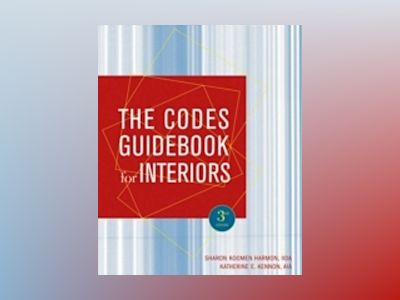 The Codes Guidebook for Interiors, 3rd Edition av Sharon Koomen Harmon