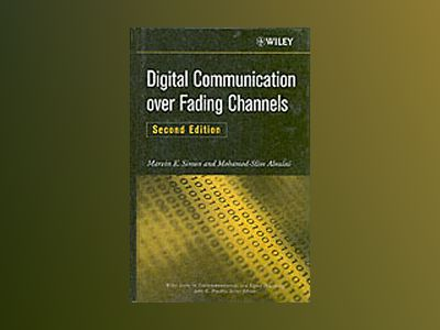 Digital Communication over Fading Channels, 2nd Edition av Marvin K. Simon