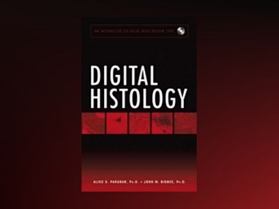 Digital Histology: An Interactive CD Atlas with Review Text av Alice S. Pakurar