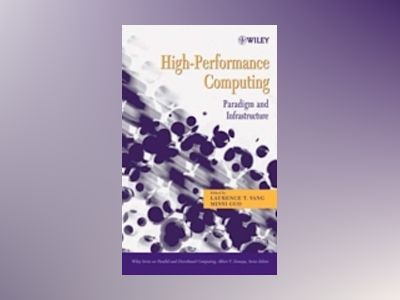 High-Performance Computing: Paradigm and Infrastructure av Laurence T. Yang