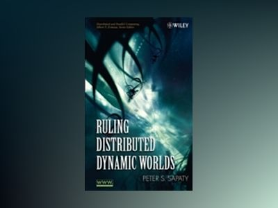 Ruling Distributed Dynamic Worlds av Peter Sapaty