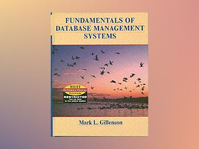 WIE Fundamentals of Database Management Systems, Wiley International Editio av Mark L. Gillenson