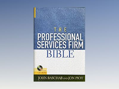 The Professional Services Firm Bible av John Baschab