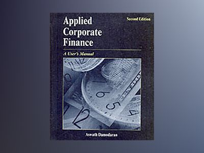 Applied Corporate Finance: A User's Manual, 2nd Edition av Aswath Damodaran
