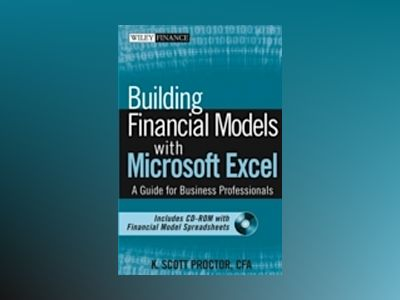 Building Financial Models with Microsoft Excel: A Guide for Investment Prof av K. Scott Proctor