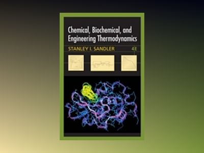 Chemical, Biochemical, and Engineering Thermodynamics, 4th Edition av Stanley I. Sandler