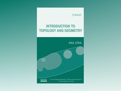 Introduction to Topology and Geometry av Saul Stahl