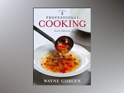 Professional Cooking, College Version with CD-ROM, 6th Edition av Wayne Gisslen