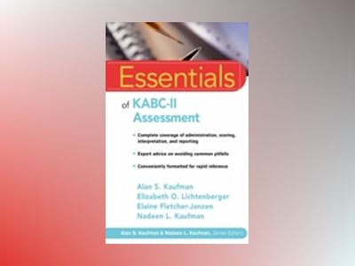 Essentials of KABC-II Assessment av Alan S. Kaufman
