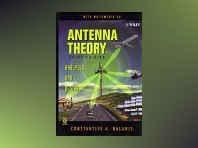 Antenna Theory: Analysis and Design, 3rd Edition av Constantine A. Balanis