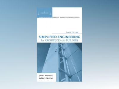 Simplified Engineering for Architects and Builders, 10th Edition av James Ambrose