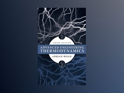 Advanced Engineering Thermodynamics, 3rd Edition av Adrian Bejan