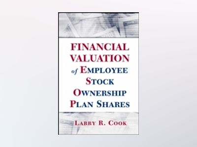 Financial Valuation of Employee Stock Ownership Plan Shares av Larry R. Cook