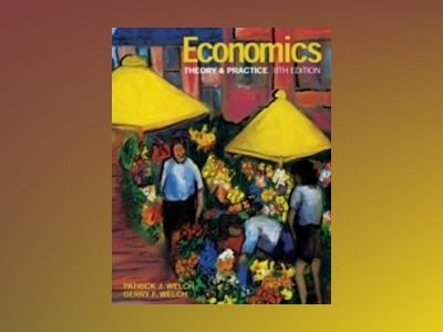 Economics: Theory and Practice, 8th Edition av Patrick J. Welch