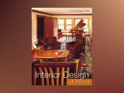 Interior Design: A Survey av Corky Binggeli