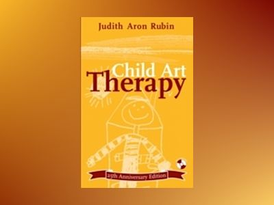 Child Art Therapy, 25th Anniversary Edition av Judith Aron Rubin