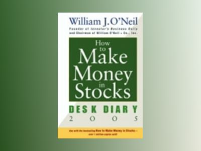 How to Make Money in Stocks: Desk Diary 2005 av William J. O'Neil