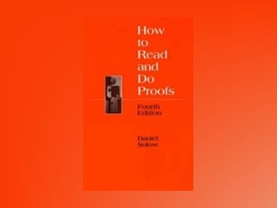 How to Read and Do Proofs: An Introduction to Mathematical Thought Processe av Daniel Solow