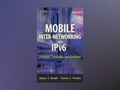 Mobile Inter-networking with IPv6 : Concepts, Principles and Practices av Rajeev Koodli