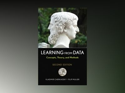 Learning from Data: Concepts, Theory, and Methods, 2nd Edition av Vladimir Cherkassky