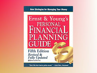 Ernst & Young's Personal Financial Planning Guide, 5th Edition Revised and av Ernst