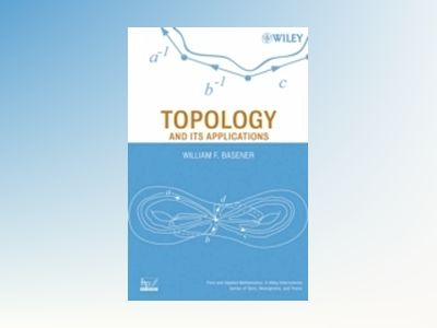 Topology and Its Applications av William F. Basener