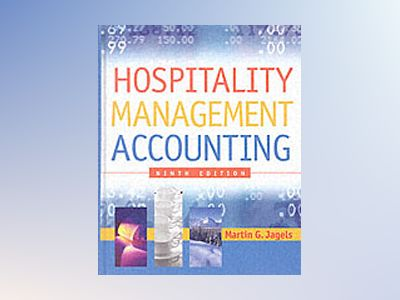 Hospitality Management Accounting, 9th Edition av Martin G. Jagels