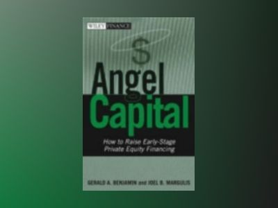 Angel Capital: How to Raise Early-Stage Private Equity Financing av Gerald A. Benjamin