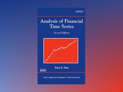 Analysis of Financial Time Series, 2nd Edition av Ruey S. Tsay