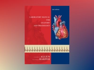 Laboratory Manual for Anatomy and Physiology, 2nd Edition av Connie Allen