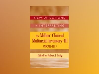 New Directions in Interpreting the MillonTM Clinical Multiaxial Inventory-I av Robert J. Craig