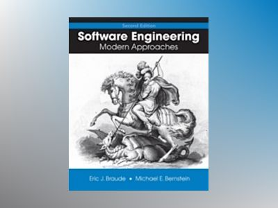 Software Engineering: Modern Approaches , 2nd Edition av Eric J. Braude
