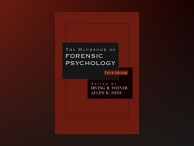 The Handbook of Forensic Psychology, 3rd Edition av Allen K. Hess