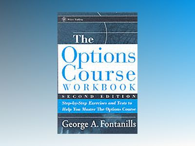 The Options Course Workbook: Step-by-Step Exercises and Tests to Help You M av George A. Fontanills