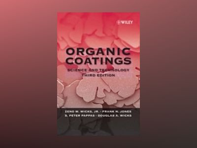 Organic Coatings: Science and Technology, 3rd Edition av Zeno W. Wicks