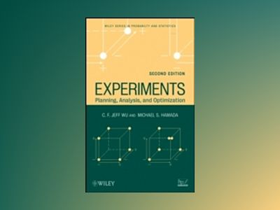 Experiments: Planning, Analysis, and Optimization , 2nd Edition av C. F. Jeff Wu