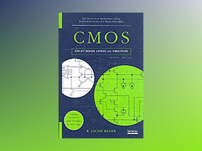 CMOS: Circuit Design, Layout, and Simulation, 2nd Edition av R. Jacob Baker