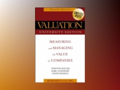 Valuation: Measuring and Managing the Value of Companies, 4th Edition, Univ av McKinsey