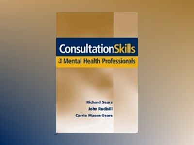 Consultation Skills for Mental Health Professionals av Richard Sears