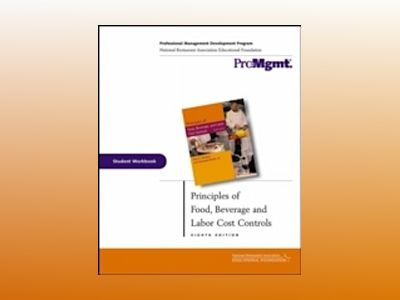 Principles of Food, Beverage, and Labor Cost Controls, Student Workbook, 8t av Paul R. Dittmer