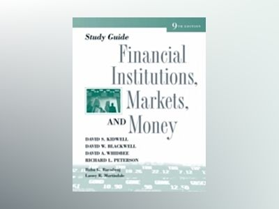 Study Guide to accompany Financial Institutions, Markets and Money, 9th Edi av David S. Kidwell