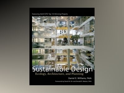 Sustainable Design: Ecology, Architecture, and Planning av Daniel Williams